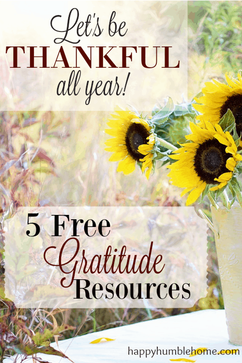 Let's be Thankful All Year: 5 Free Gratitude Resources - This can change your life!