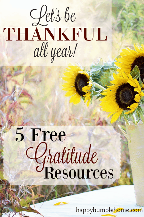 Let S Be Thankful All Year 5 Free Gratitude Resources Happy Humble Home