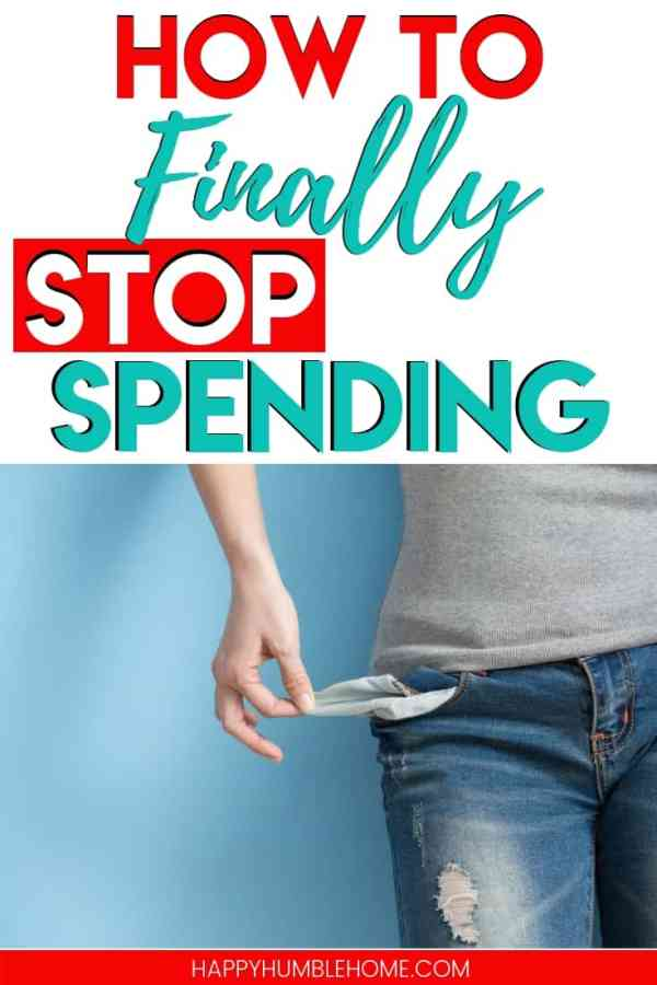 How to FINALLY Stop Spending - If you're spending your money faster than you can make it, this post will help you fix everything! Learn how to strategically stop your overspending and get back on track today!