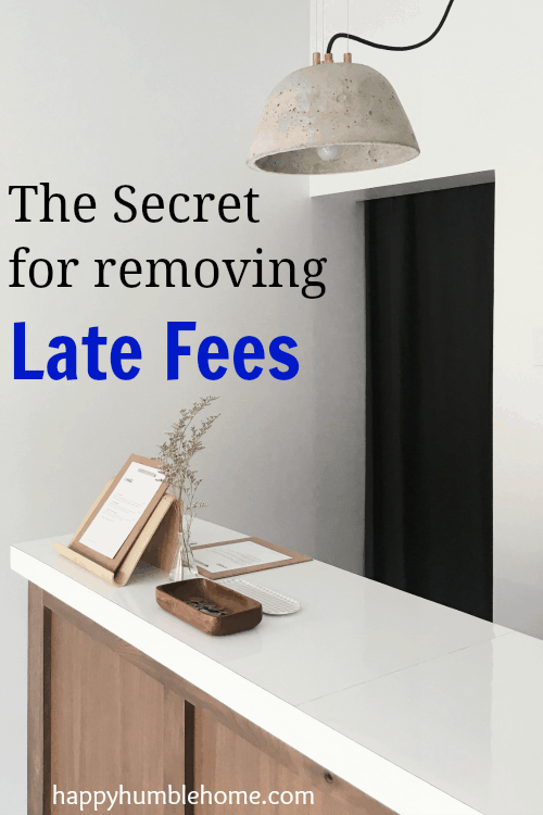The Secret about Late Fees - Save Hundreds with these secrets and never waste money on a late fee again!