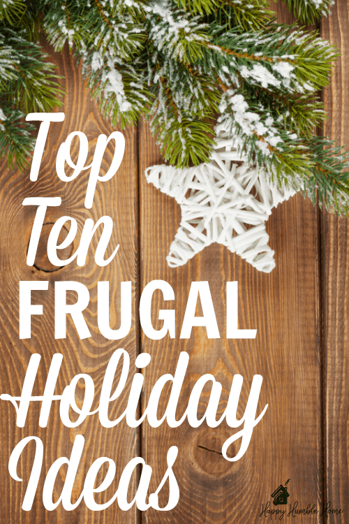 Top Ten Frugal Holiday Ideas - These tips saved me so much money!! I never thought about doing #5 but I'm going to try it this year! You have to read this!!