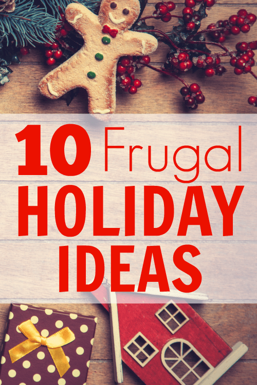 Top Ten Frugal Holiday Ideas - Woah! I saved so much money using these tips! #4 is my favorite, I never thought about that before! Must Read!