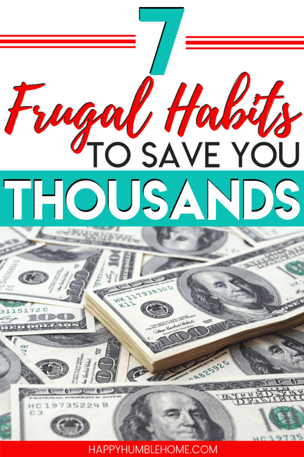 7 Frugal Habits to save you THOUSANDS - These easy frugal living tips for saving money and living debt-free have the power to save you thousands of dollars in 2019! These grocery shopping / meal tips, Shopping hacks, and simple tricks will help you live a rich life sooner than you think!