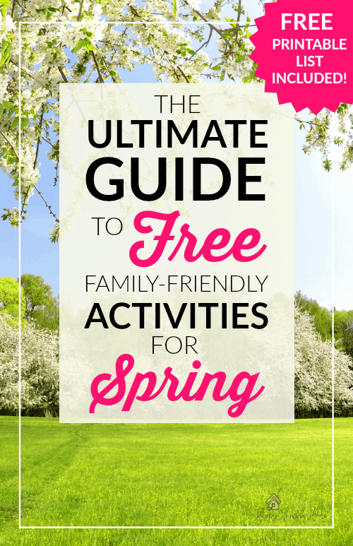 The Ultimate Guide to Free Outdoor Springtime Activities that the whole family will love with FREE printable list! This huge list of ideas will definitely keep your family busy and save you a ton of money on entertainment!