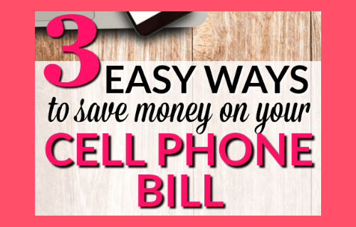 3 Easy Ways to Save money on your Cell Phone Bill