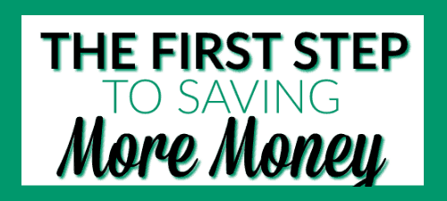 The First Step to Saving More Money