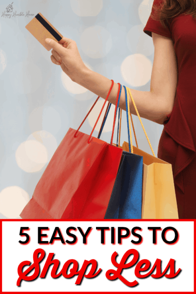 5 Easy Tips to Shop Less - Everything you need to know about how to stop overspending and save more money. If you have a bad shopping habit, you need to read this post! You can totally have fun and save money at the same time and this will show you how!