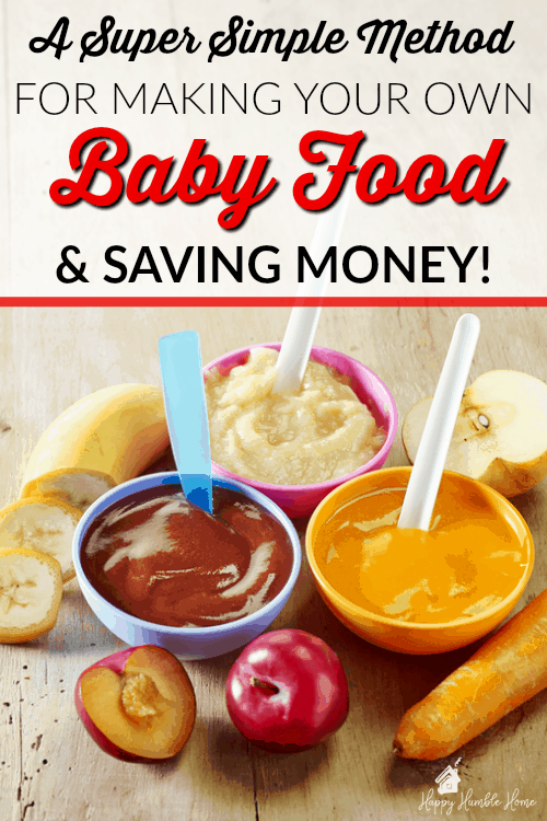 How To Make Your Own Simple And Cheap Baby Food Happy Humble Home