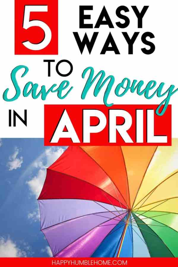 5 Easy Ways to Save Money in April - These simple frugal living tips for saving money in April will help you come in under budget this month! Cut back and save up for your summer vacation, or to pay off debt. Challenge yourself to save money this April!
