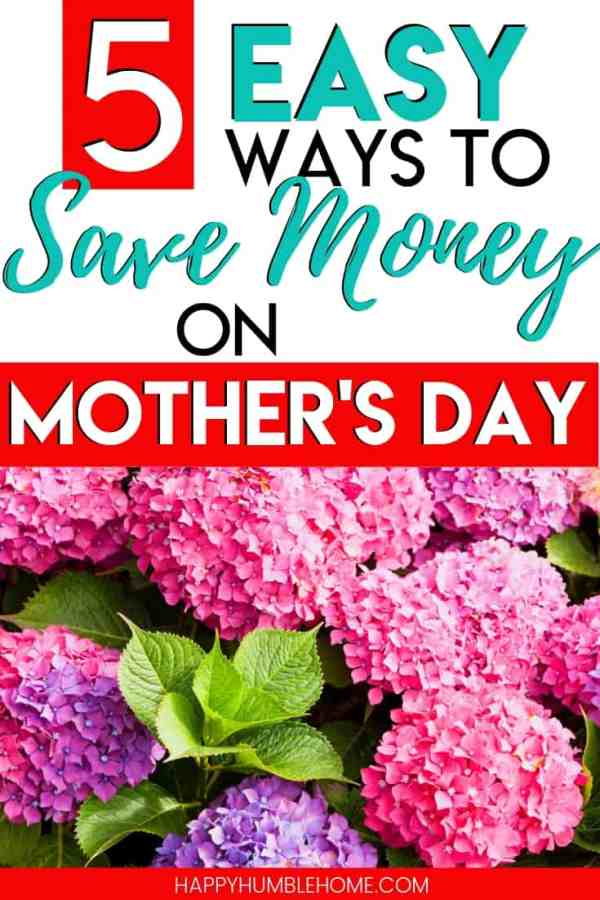 5 Easy Ways to Save Money on Mother's Day - Enjoy Mother's Day affordably this year. These practical tips for DIY gifts, simple meals, and activities will make saving money on Mother's Day easy!