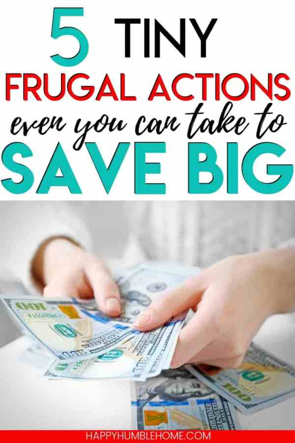 5 Tiny Frugal Actions that can save you LOTS of MONEY - These simple personal finance tips will help you lower your budget, bulk up your savings, pay off debt, and reach your financial goals. Maybe even that dream vacation! You have to try this!