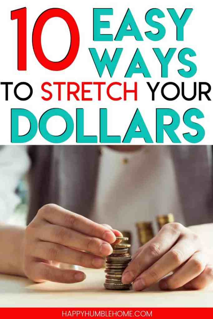 10 Easy Ways to Stretch your Dollars - Learn simple strategies to make your money go further . Challenge yourself with these ideas and see how much you can save in a year! I've saved over $2500! You don't need to use any extreme frugal living tactics to lower your budget and save money fast.
