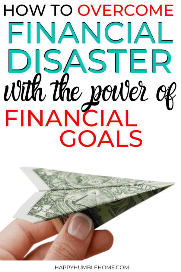 How to overcome financial disaster with the power of financial goals