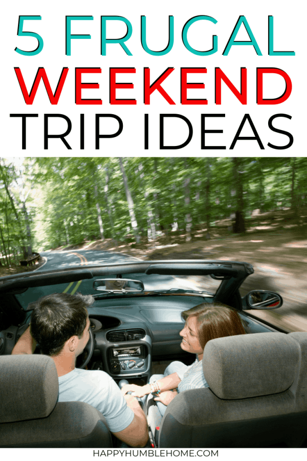 frugal weekend trip ideas on a budget