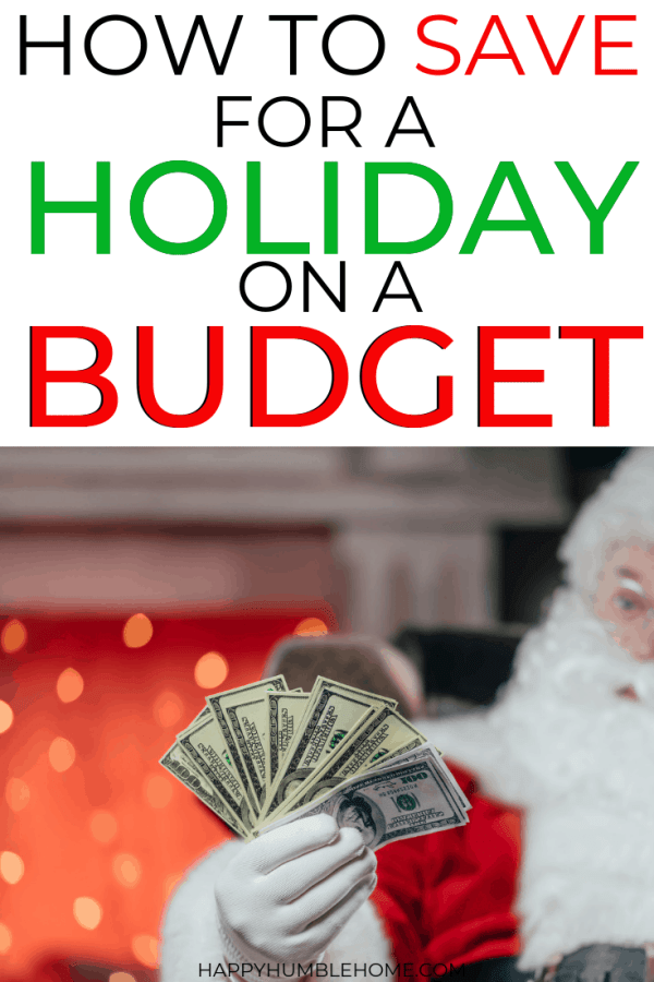 How to Save for a Holiday on a Budget - works for Christmas, Thanksgiving or any other holiday