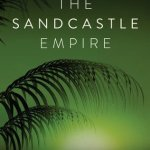 The Sandcastle Empire Review: It's A Game Of Survival With Questionable World-Building