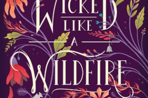 Wicked Like A Wildfire Review: Magical, Mystical, and Maybe Not For Me