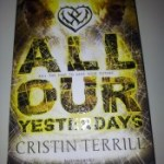 August New Release Giveaway Hop: Win a copy of All Our Yesterdays by Cristin Terrill!
