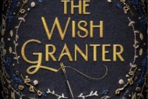 The Wish Granter Review: This Book Will Satisfy Your Wish For A Fun Fantasy!