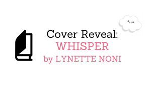 Cover Reveal: Whisper by Lynette Noni