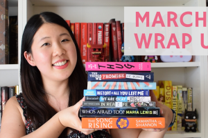 March Wrap Up Video: Ranting & Raving