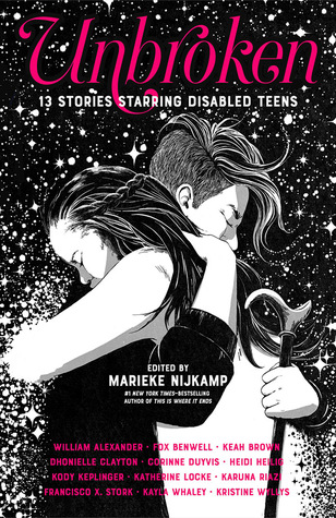 Unbroken: 13 Stories Starring Disabled Teens Edited by Marieke Nijkamp Review: Resilient and Resounding