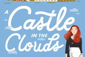 A Castle in the Clouds Review: Mysterious, Whimsical… and kinda Boring