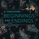 A Thousand Beginnings and Endings Review: I <3 Asian Mythology!