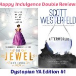 Dystopian YA Reviews #1 – Afterworlds by Scott Westerfield & The Jewel by Amy Ewing