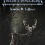 Author Interview, Review & Giveaway: Frostwalker by Brandon Luffman – Too scary to read