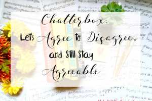 Chatterbox: Let's Agree to Disagree, and Still Stay Agreeable