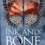 Ink and Bone by Rachel Caine Review: Corrupting Knowledge with Power