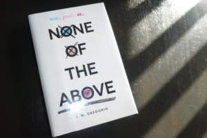 None of the Above by I.W. Gregario Review: Diverse Everything