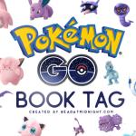 Pokemon Go Book Tag: When Two Obsessions Combine