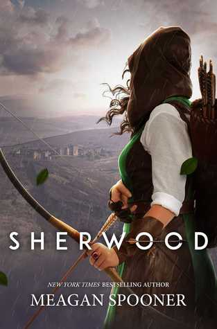 Sherwood by Megan Spooner Review: Too High Hopes For This Robin Hood Retelling