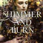 Shimmer and Burn by Mary Taranta: Too much exposition, too little action