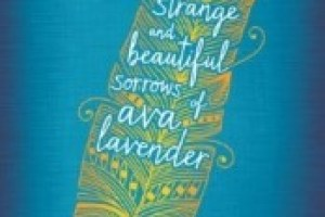 The Strange and Beautiful Sorrows of Ava Lavender by Leslye Walton: Weird and wonderful