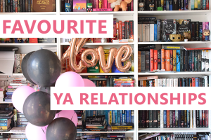 Our Favourite YA Relationships: Couples, Friends and Family