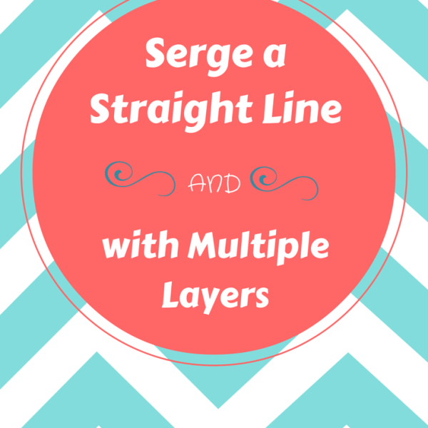 Learn how to serge a straight line and how to serge with multiple layers!