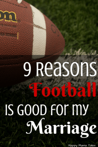 9 Reasons Football is Good for my Marriage