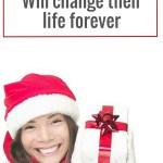Change Their Life Forever {with the Perfect Holiday Gift}
