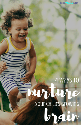 4 Ways to Nurture Your Child's Growing Brain