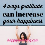 4 ways gratitude can increase your happiness