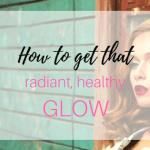 MUST HAVE Drugstore Make-Up for that Radiant Healthy Glow
