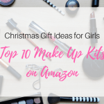 Christmas Gift Ideas for Girls: Top 10 Make Up Sets On Amazon