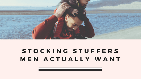 Stocking Stuffers That Men Actually Want