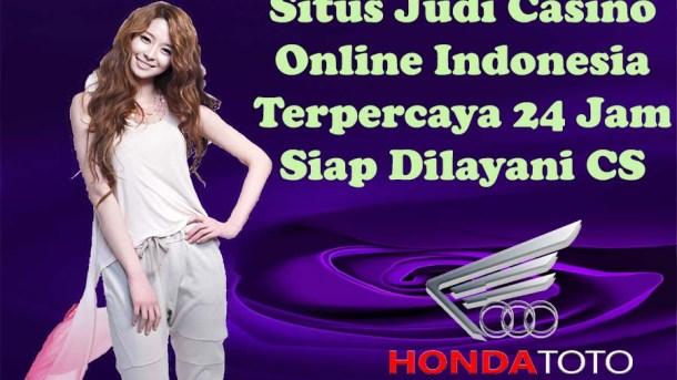 Situs Judi Casino Online Indonesia Terpercaya 24 Jam Siap Dilayani CS Terbaik