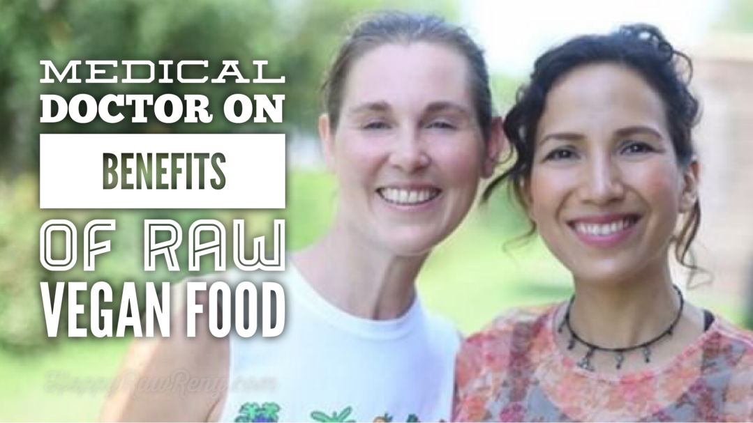 Benefits  of raw vegan  food by medical doctor