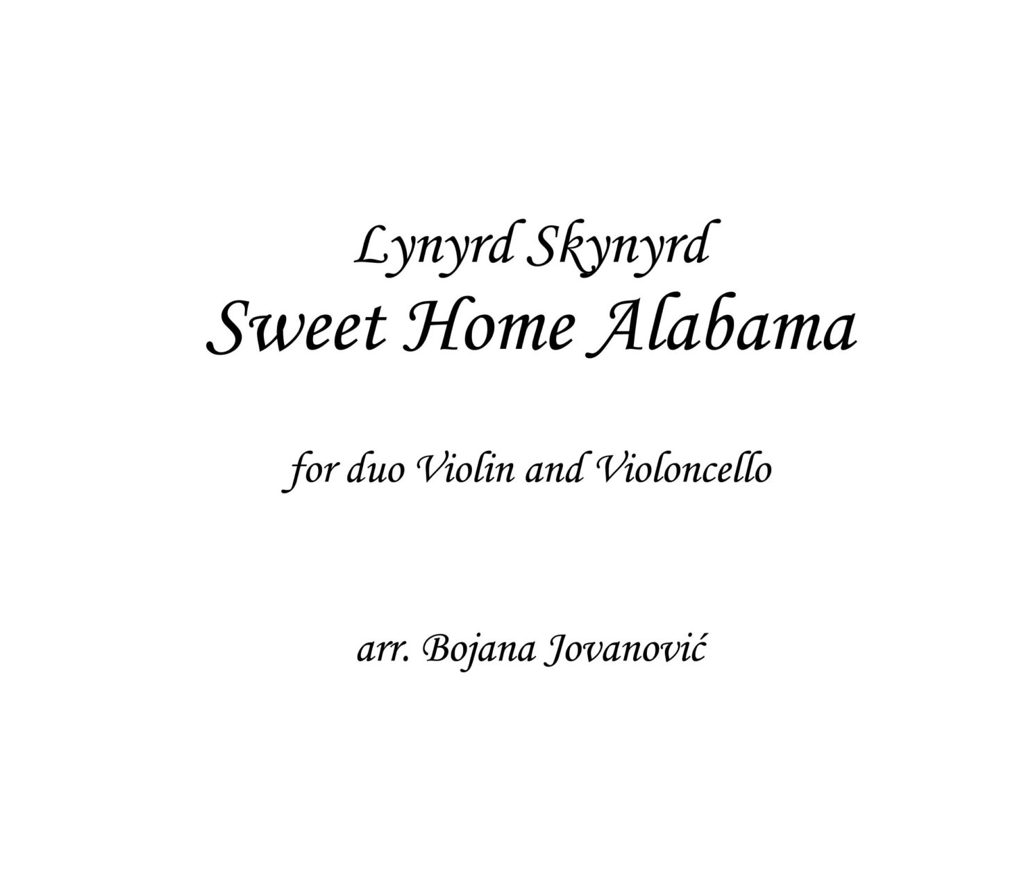 The instrumental for sweet home alabama is in the key of g major, has a tempo of 98 bpm, and is 4 minutes and 43 seconds long. Sweet Home Alabama Sheet Music Lynyrd Skynyrd Violin Cello