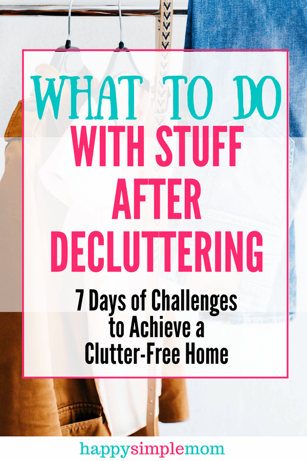 Use this guide on what to do with stuff after decluttering.